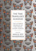 The Time Traveller's Almanac - Various Authors