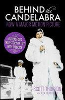 Behind the Candelabra - Scott Thorson