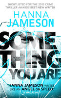 Something You Are - Hanna Jameson