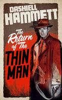 The Return of the Thin Man - Dashiell Hammett