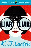 Liar, Liar - K.J. Larsen