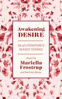 Awakening Desire - Various Authors