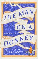 The Man on a Donkey - H.F.M. Prescott