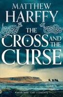 The Cross and the Curse - Matthew Harffy
