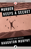 Murder Keeps a Secret - Haughton Murphy