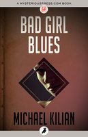 Bad Girl Blues - Michael Kilian