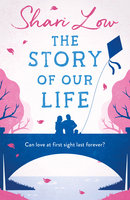 The Story of Our Life - Shari Low