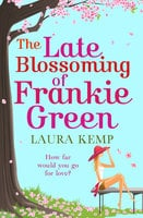 The Late Blossoming of Frankie Green - Laura Kemp