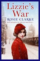 Lizzie's War - Rosie Clarke