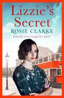 Lizzie's Secret - Rosie Clarke