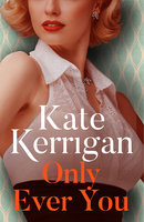 Only Ever You - Kate Kerrigan