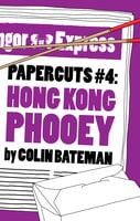 Papercuts 4: Hong Kong Phooey - Colin Bateman