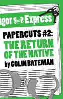 Papercuts 2: The Return of the Native - Colin Bateman