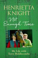 Not Enough Time - Henrietta Knight