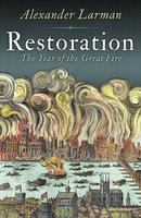 Restoration - Alexander Larman