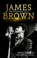 James Brown: The Godfather of Soul - James Brown, Bruce Tucker