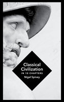Classical Civilization - Nigel Spivey