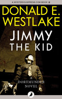Jimmy the Kid - Donald E. Westlake