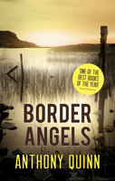 Border Angels - Anthony J. Quinn