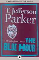 The Blue Hour - T. Jefferson Parker