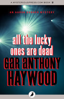 All the Lucky Ones Are Dead - Gar Anthony Haywood