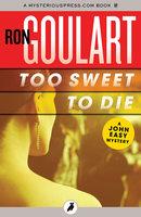 Too Sweet to Die - Ron Goulart
