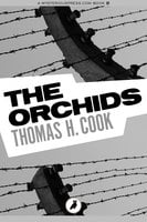 The Orchids - Thomas H. Cook