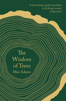 The Wisdom of Trees - Max Adams