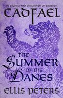 The Summer Of The Danes - Ellis Peters