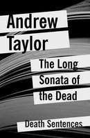 The Long Sonata of the Dead - Andrew Taylor