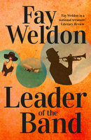 Leader Of The Band - Fay Weldon