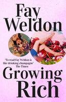 Growing Rich - Fay Weldon