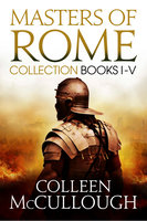 Masters of Rome Collection Books I - V - Colleen McCullough