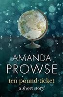 The Ten Pound Ticket - Amanda Prowse
