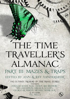 The Time Traveller's Almanac Part III - Mazes & Traps - Various authors