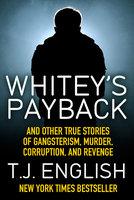 Whitey's Payback - T.J. English