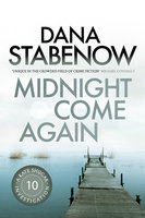 Midnight Come Again - Dana Stabenow
