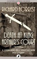 Death at Kings Arthur's Court - Richard Forrest