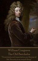 The Old Batchelor - William Congreve