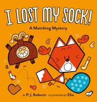 I Lost My Sock! - P.J. Roberts