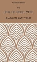 The Heir of Redclyffe - Charlotte Mary Yonge