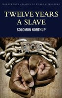 Twelve Years a Slave - Frederick Douglass, Solomon Northup
