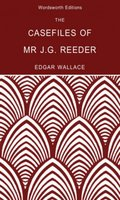 The Casefiles of Mr J. G. Reeder - Edgar Wallace