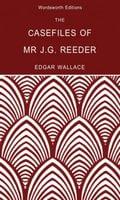 The Casefiles of Mr J. G. Reeder - Edgar Wallace
