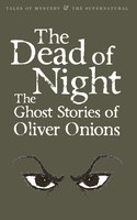 The Dead of Night - Oliver Onions