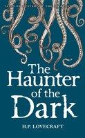 The Haunter of the Dark - H.P. Lovecraft