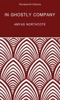 In Ghostly Company - Amyas Northcote