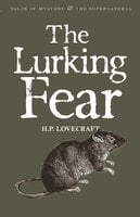 The Lurking Fear: Collected Short Stories Volume Four - Howard Phillips Lovecraft