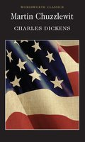 Martin Chuzzlewit - Charles Dickens