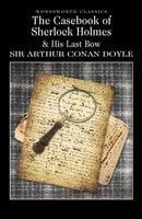 The Casebook of Sherlock Holmes & His Last Bow - Arthur Conan Doyle